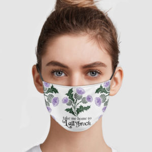 Take Me Home To Lallybroch Face Mask