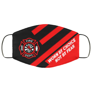 Firefighter – Worn By Choice Not By Fear Face Mask
