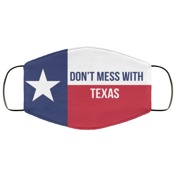 Don't Mess With Texas Face Mask