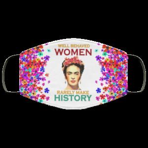 Frida Kahlo – Well Behaved Women Rarely Make History Face MaskMask