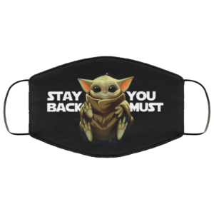 Baby Yoda – Stay Back You Must Face Mask