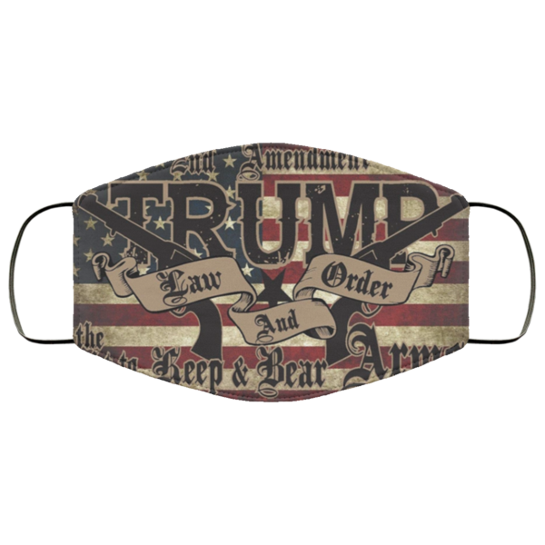 Trump Law And Order 2nd Amendment Guns Face Mask