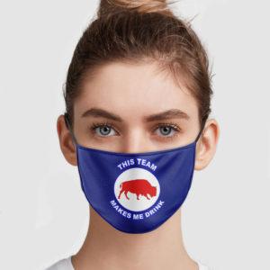 Buffalo Bills – This Team Make Me Drink Face Mask