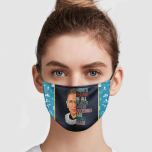 Ruth Bader Ginsburg – Women Belong In All Places Where Decisions Are Being Made Face Mask