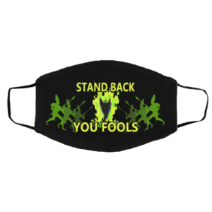 Maleficent – Stand Back You Fools Face Mask