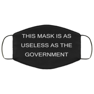 This Mask Is As Useless As The Government Face Mask