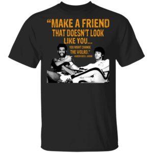 Kareem Abdul-Jabbar – Make A Friend That Doesn't Look Like You Shirt
