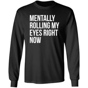 Mentally Rolling My Eyes Right Now Shirt
