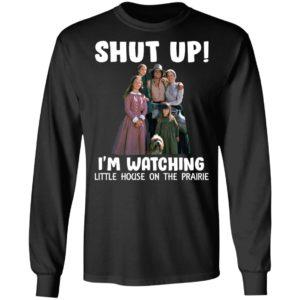 Shut Up – I'm Watching Little House On The Prairie Shirt
