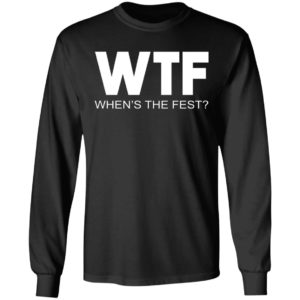 WTF – When's The Fest Shirt