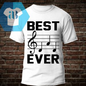 Music Note Best Dad Ever Shirt