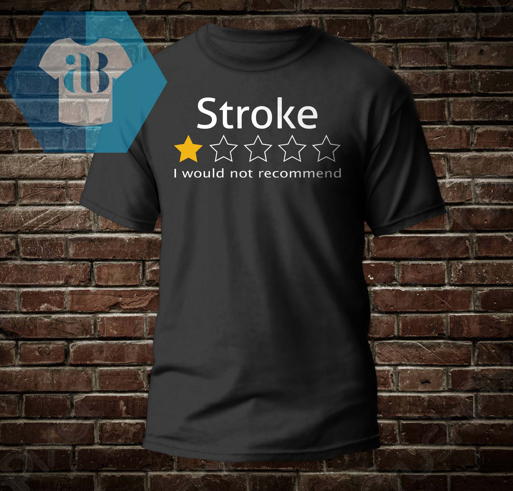 Stroke Review 1 Star - I Would Not Recommend Shirt