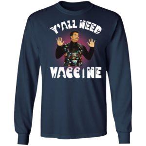 Neil deGrasse Tyson Y'all Need Vaccine Shirt