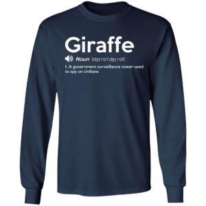 Giraffe – A Government Surveillance Tower Used To Spy On Civilians Shirt