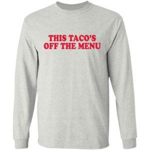 This Taco's Off The Menu Shirt