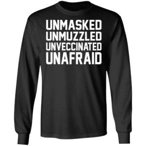 Unmasked – Unmuzzled – Unvaccinated – Unafaid Shirt