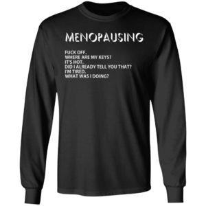 Menopausing – Where Are My Keys Shirt