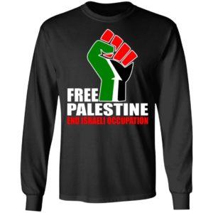Free Palestine End Israeli Occupation Shirt