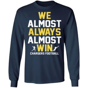 We Almost Always Almost Win Shirt