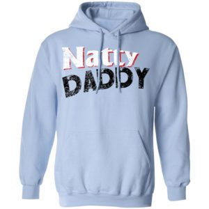 Natty Daddy Shirt