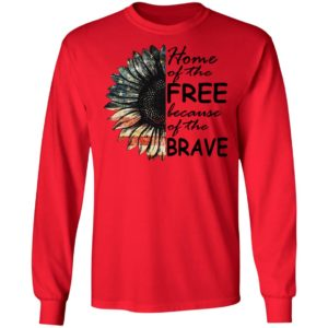 Sunflower – Home Of The Free Because Of The Brave Shirt