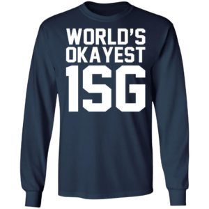 World's Okayest 1SG Shirt