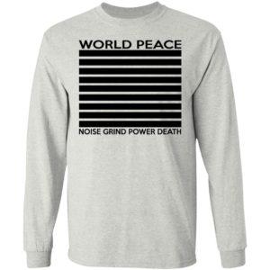 World Peace – Noise Grind Power Death Shirt
