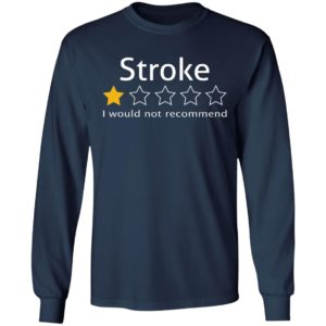 Stroke Review 1 Star – I Would Not Recommend Shirt