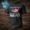 Land of the Free Because of the Brave Shirt
