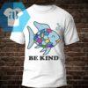 Rainbow Fish Be Kind Shirt