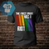 The First Pride Was A Riot Shirt