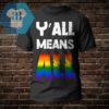 Y'all Mean All Shirt