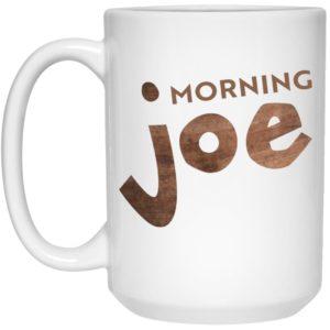 Morning Joe Mugs