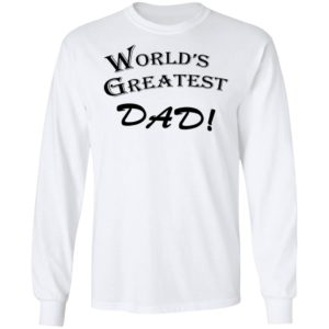 World's Greatest Dad Shirt
