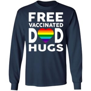 Free Vaccinated Dad Hugs Shirt