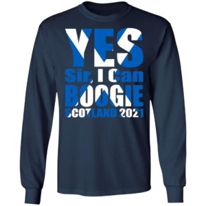 Yes Sir I Can Boogie Scotland 2021 Shirt