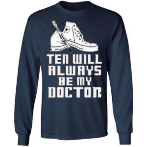 Ten Will Always Be My Doctor Shirt