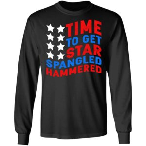 Time To Get Star Spangled Hammered Shirt
