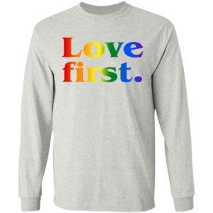Love First Shirt