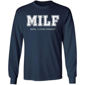 MILF – Man I Love Friday Shirt