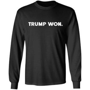 Trump Won Shirt