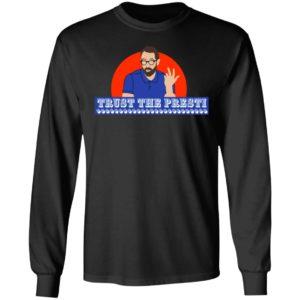 Trust The Presti Shirt
