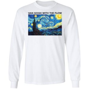 Van Gogh With The Flow Shirt