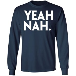Yeah Nah Shirt