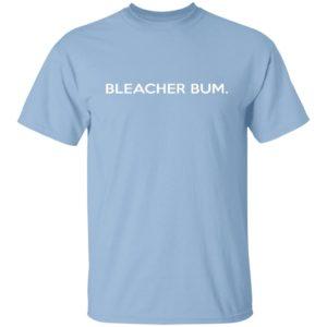 Bleacher Bum Shirt