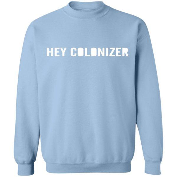 Hey Colonizer Shirt