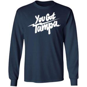 You Got Tampa Shirt