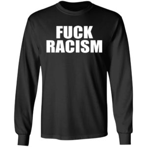 Fuck Racism Shirt