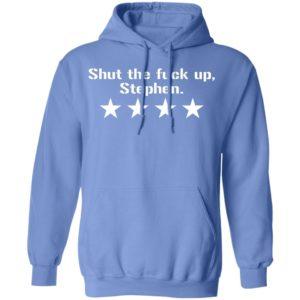Shut The Fuck Up Stephen Shirt
