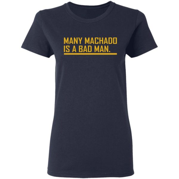 Manny Machado Is A Bad Man Shirt